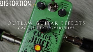 Distortion Ltd. In Focus: Outlaw Effects Cactus Juice Overdrive