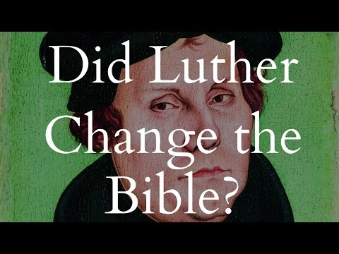 Did Luther Change the Bible?