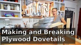 Making And Breaking Plywood Dovetails