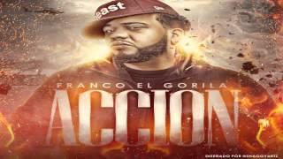 Franco El Gorila - Acción (Prod. by Chris Jeday, ALX & Bryan La Mente del Equipo)