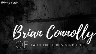 Brian Connolly | The Price of Encounter | Faith Like Birds Ministries | 02.09.2020