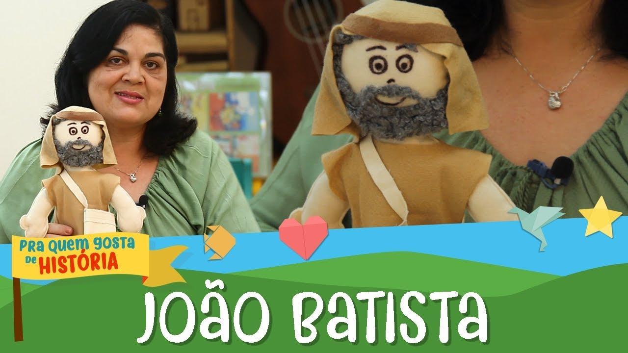 João Batista: vem Jesus! | Pra quem gosta de história