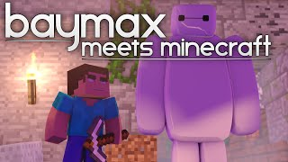 Baymax Meets Minecraft ●—● - Minecraft Animation (from Big Hero 6)