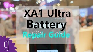 Sony Xperia XA1 Ultra Battery Repair Guide