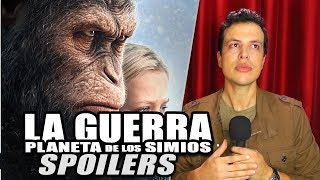 SPOILERS de EL PLANETA DE LOS SIMIOS LA GUERRA / War for The Planet of The Apes - Review
