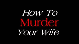 Neal Hefti ~ How To Murder Your Wife