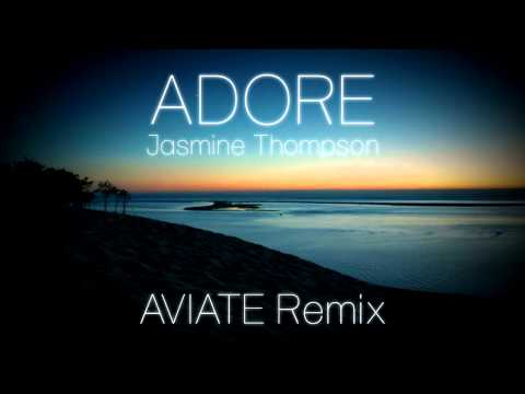 Jasmine Thompson - Adore (Aviate Remix) | Melodic House