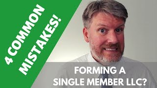 Starting a Single Member LLC? 4 Mistakes to Avoid! Video