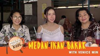 Makan Minum Kopi: Medan Ikan Bakar with Venice Min
