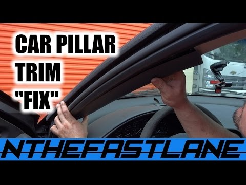 "Interior Pillar Trim: Loose/Falls Down (Fix) ""How To"""