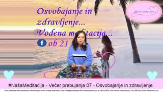 #NašaMeditacija - Večer prebujanja 07 - Osvobajanje in zdravljenje