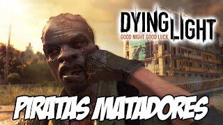 Dying Light - História ONLINE, PIRATAS MATADORES DE ZUMBI
