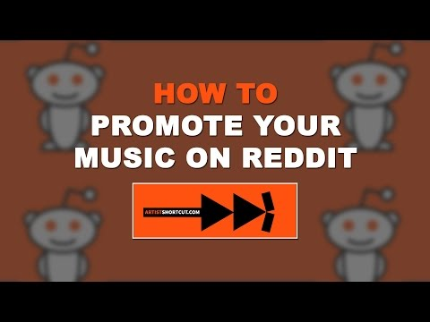 How To Promote Your Music On Reddit - YouTube