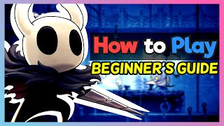 How to Play : Hollow Knight | a Beginner's Guide