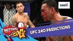 UFC 240 Predictions, Betting Odds & Best Bets | Holloway vs Edgar & Card Rundown | UFC Picks