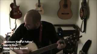 "Alex Buzzell - ""Stubborn Kind of Fellow"" by Marvin Gaye (Cover)"