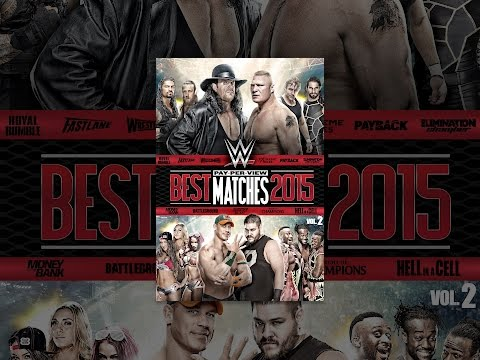 WWE: Best Pay-Per-View Matches of 2015 Volume 2