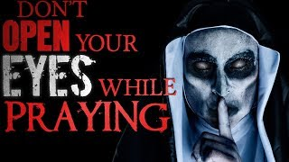 Don't Open Your Eyes While Praying (A Terrifying True Story)