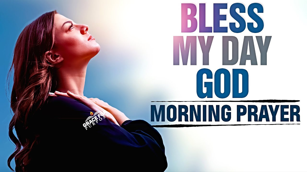Bless Your Day With This Prayer