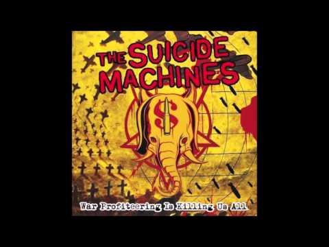 The Suicide Machines - War Profiteering Is Killing Us All (Full Album)