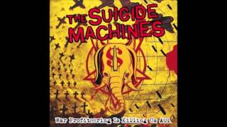 Watch Suicide Machines War Profiteering Is Killing Us All video