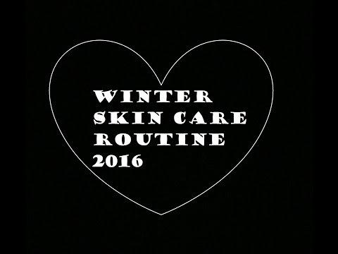 Winter 2016 Skin Care Routine