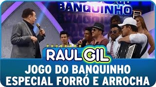 Programa Raul Gil (03/05/15) - Jogo do Banquinho especial Forró e Arrocha