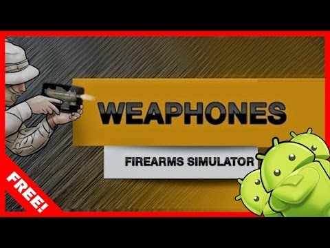 DOWNLOAD WEAPHONES:FIREARMS SIMULATOR FULL VERSION FOR FREE!! – [ANDROID TUTORIAL]