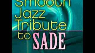 Your Love Is King - Sade Smooth Jazz Tribute