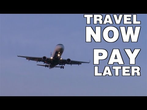 How To Travel Now And Pay Later