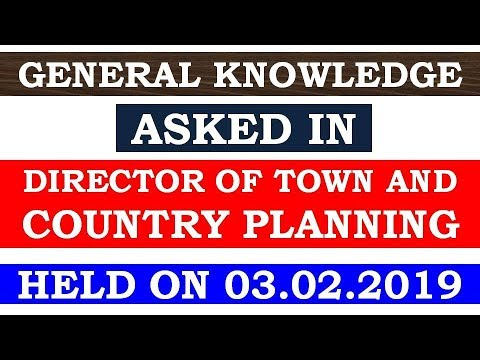 GENERAL KNOWLEDGE QUESTIONS ASKED IN DIRECTOR OF TOWN AND COUNTRY PLANNING HELD ON 03.02.2019