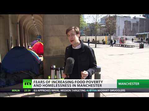 Fears Of Increasing Food Poverty And Homelessness In Manchester