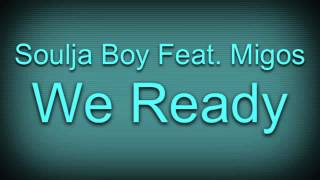 Soulja Boy Feat. Migos - We Ready
