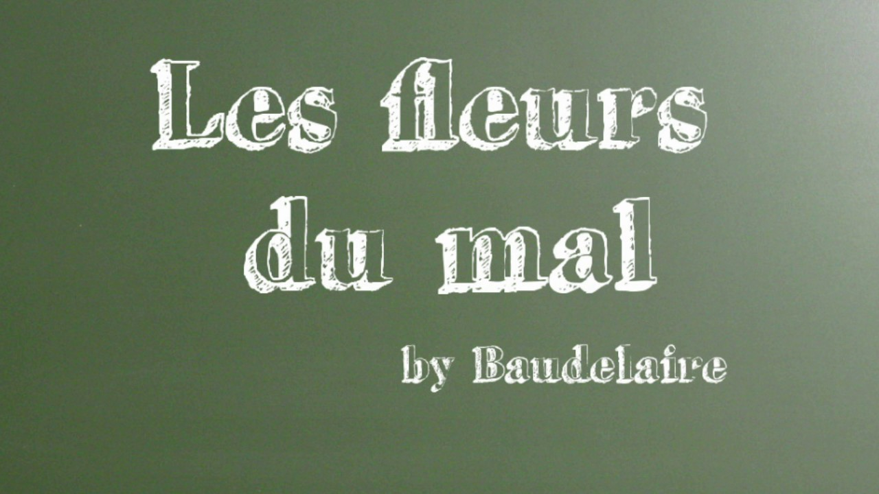 Les Fleurs Du Mal De Baudelaire Tableaux Parisiens 91 A 95 Youtube