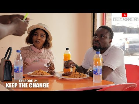 KEEP THE CHANGE - SIRBALO AND BAE ( EPISODE 2 )