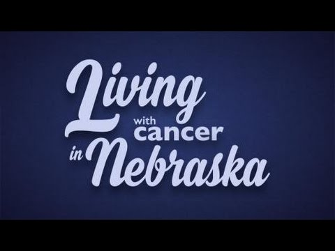 Living with Cancer in Nebraska - an NET Television Production