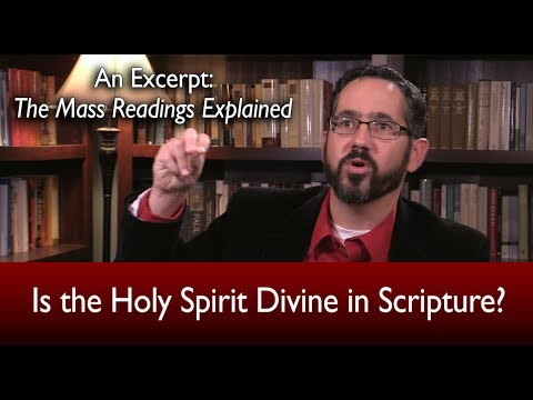 Is the Holy Spirit Divine in Scripture?  The Mass Readings Explained Excerpt
