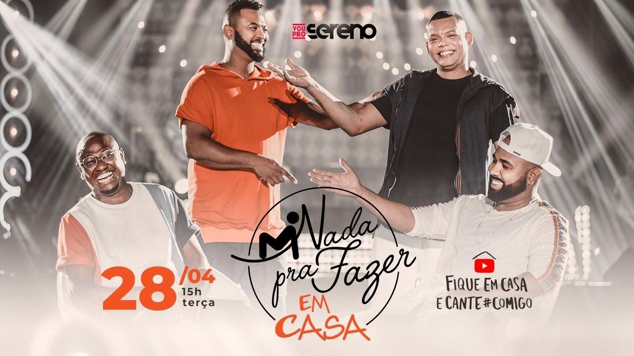 Live - Vou Pro Sereno #NadaPraFazerEmCasa #FiqueEmCasa e Cante #Comigo