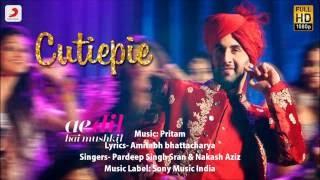 Cutiepie Song | Ae Dil Hai Mushkil |  Ranbir, Anushka, Aishwarya | Karan Johar