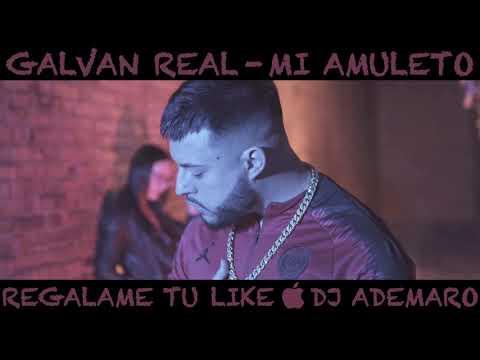 GALVAN REAL - MI AMULETO X DJ ADEMARO