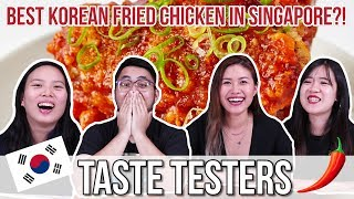 BEST KOREAN FRIED CHICKEN IN SINGAPORE! | Taste Testers | EP 12