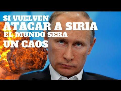 """PUTIN: """"Si EE:UU vuelve a ATACAR a SIRIA habrá CAOS MUNDIAL"""""""