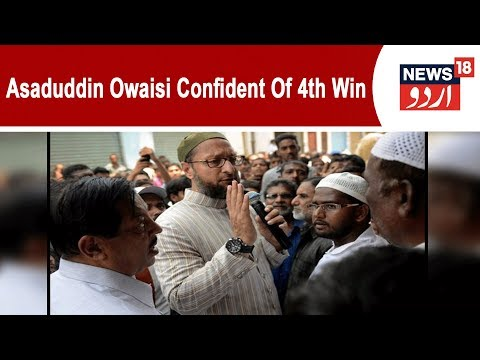 Lok Sabha 2019: Asaduddin Owaisi Confident Of 4th Win From Hyderabad Constituency