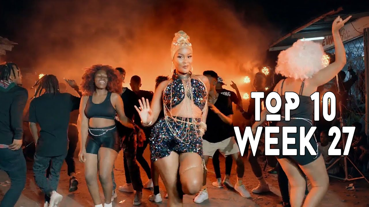 Download Top 10 New African Music Videos 4 July - 10 July 2021 | Week 27