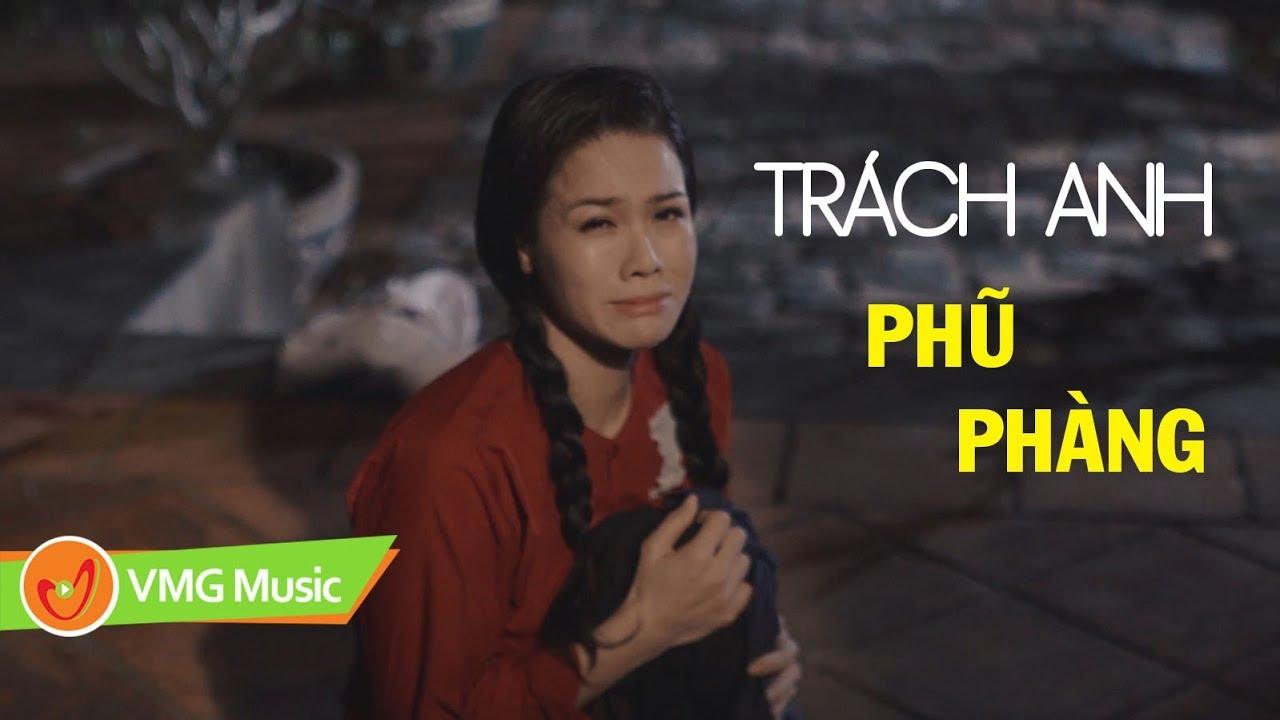 TRÁCH ANH PHŨ PHÀNG - NHẬT KIM ANH | OFFICIAL MUSIC VIDEO | Nhạc Trữ Tình Hay Nhất 2018 - YouTube