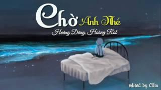 Chờ Anh Nhé - Nguyễn Hoàng Dũng, Hoàng Rob 「Lyrics Video」