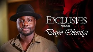 EXCLUSIVES - Dayo Okeniyi