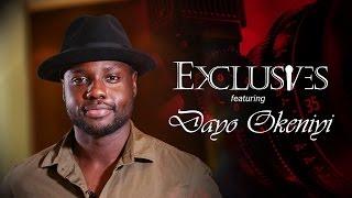 EXCLUSIVES - Dayo Okeniyi