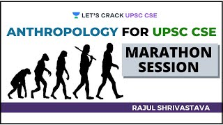 Anthropology Optional Marathon Session for UPSC CSE/IAS Exam by Rajul Shrivastava