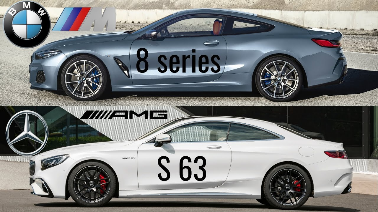2019 Bmw 8 Series Vs Mercedes S63 Amg Coupe Youtube